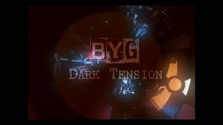BYG - DARK TENSION