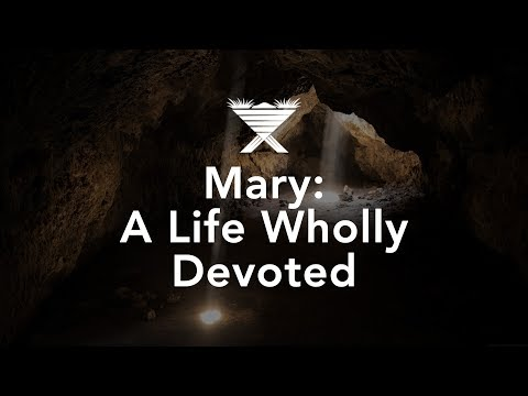 Mary: A Life Wholly Devoted - Bruce Downes The Catholic Guy