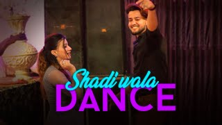 SHADI WALA DANCE.....