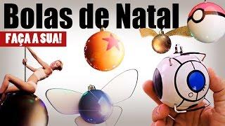 Bolas de Natal NERD – Faça a sua! (Pokebola, Portal, Esferas do Dragão, Pomo de Ouro, Zelda)