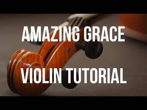 Violin Tutorial: Amazing Grace