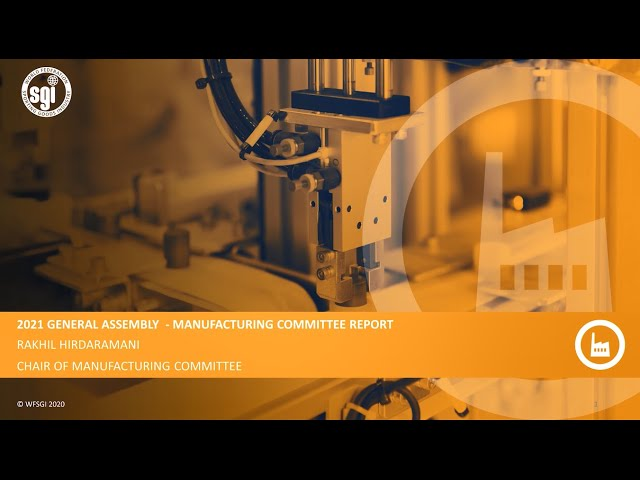 WFSGI General Assembly 2021 - Manufacturing Committee Report 2020