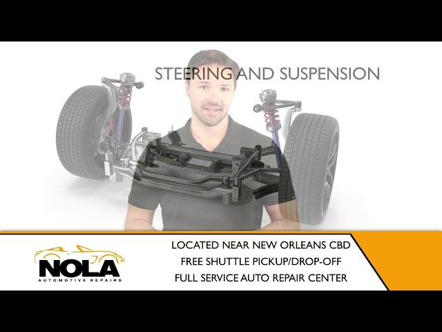 Sterering Suspension | Car Repair | New Orleans - NolaAutomotiveRepairs.com