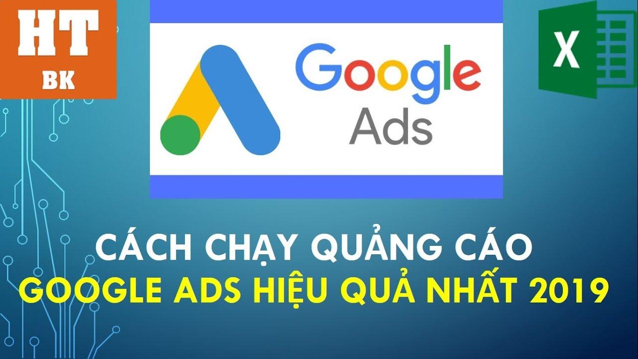 Cách chạy quảng cáo Google Ads hiệu quả nhất 2019 – Phần 1 chiến lược (ver 1)