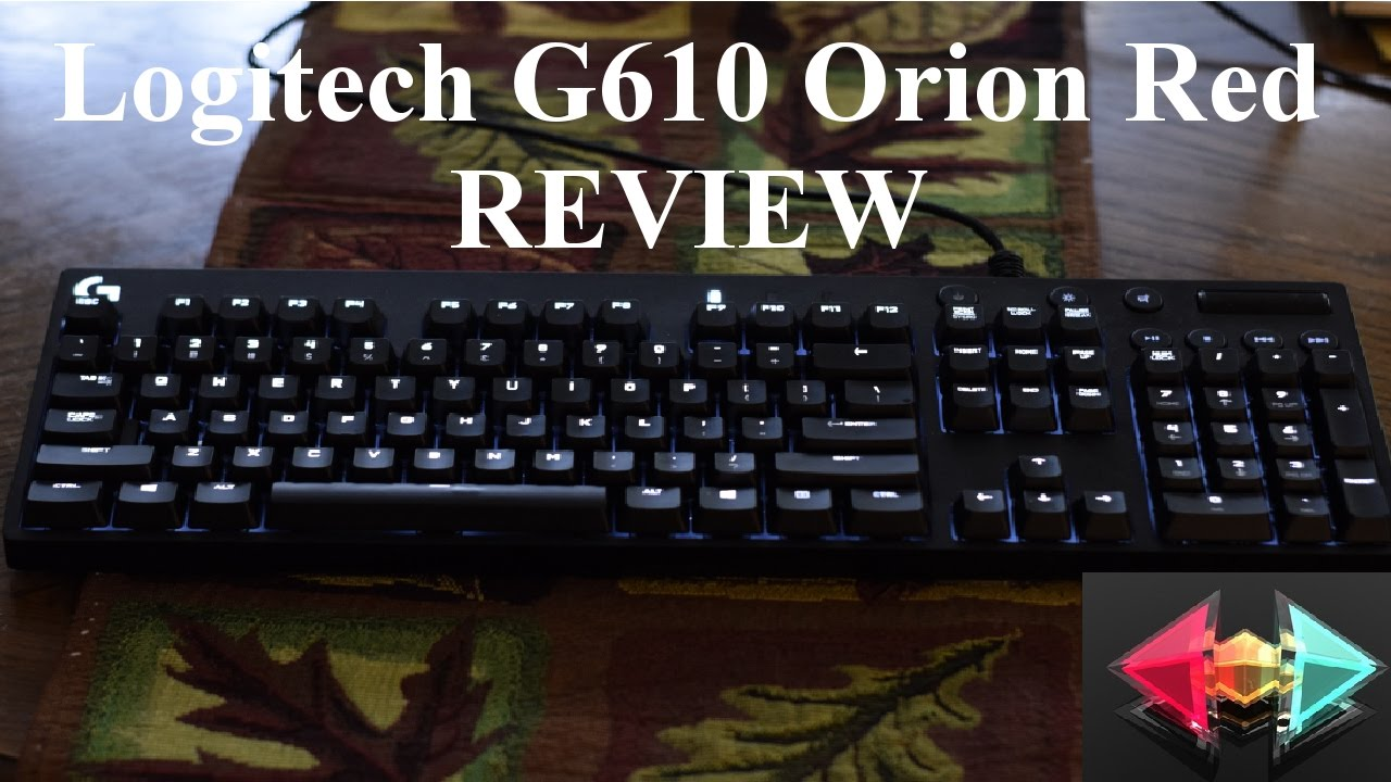 09c630c913c Logitech G610 Orion Red Keyboard Review - YouTube