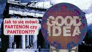 Rozwiewamy wątpliwości: Partenon czy Panteon? A może lepiej 2 w 1!? | GOOD IDEA