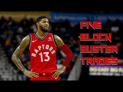 5 BLOCKBUSTER Trades for the Toronto Raptors