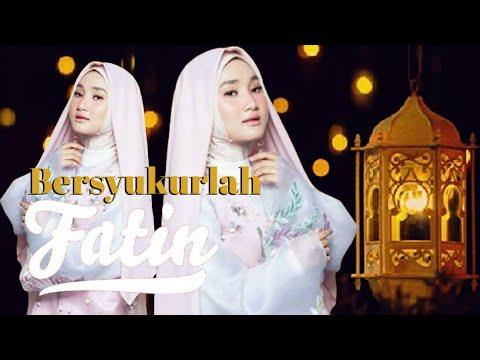 Free Download Keren! Fatin - Bersyukurlah(new Single 2019) Mantap! Lagu Religi Islami 2019,sambut Ramadhan Mp3 dan Mp4