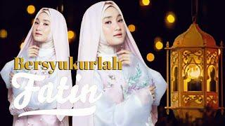 Keren! Fatin - Bersyukurlah(New Single 2019) Mantap! Lagu Religi Islami 2019,Sambut Ramadhan