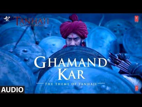 Full Audio: Ghamand Kar  | Tanhaji The Unsung Warrior | Ajay, Kajol, Saif | Sachet - Parampara
