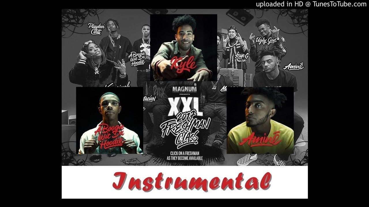 Xxl Freshmen Cypher Instrumental Unofficial Kyle A Boogie Wit Da Hoodie And Amine