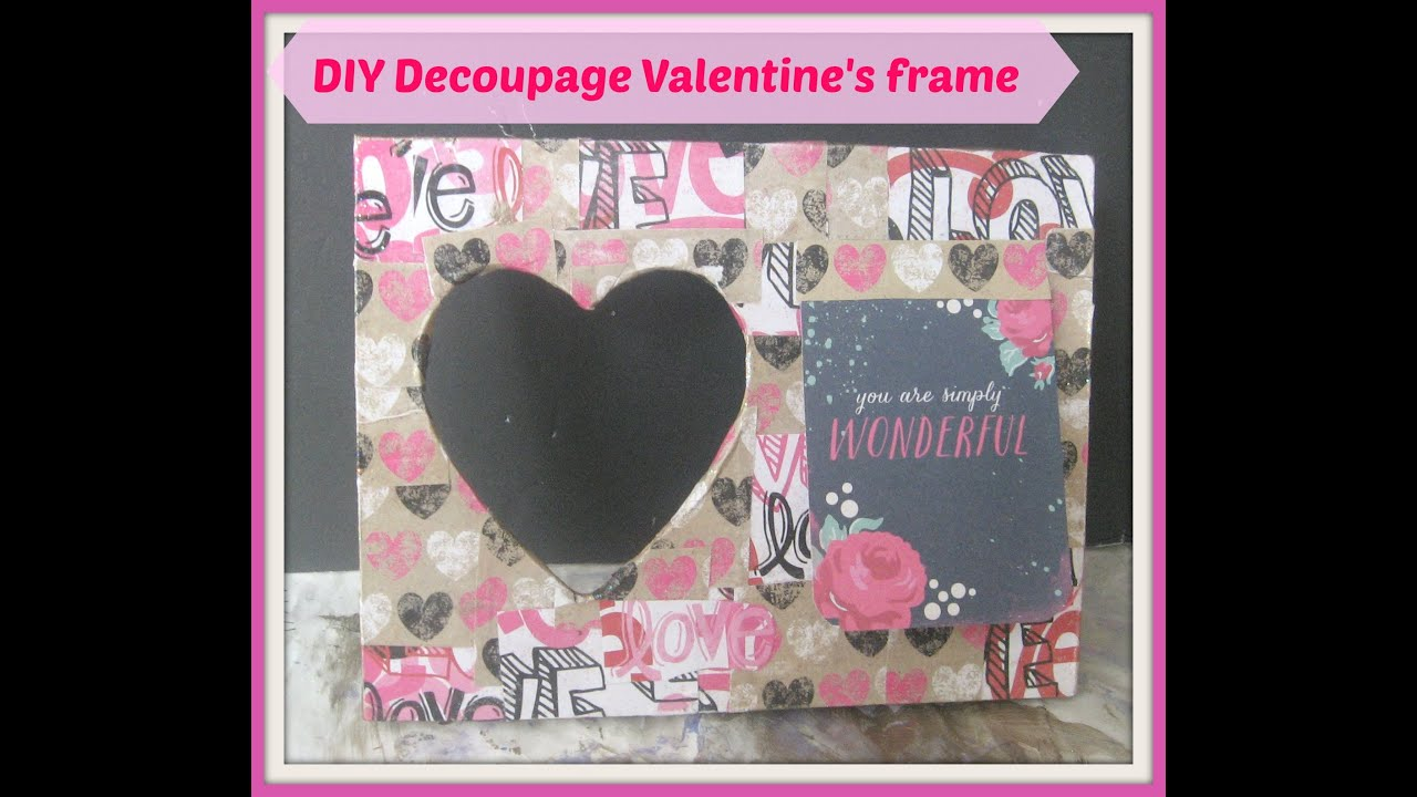 diy decoupage valentines frame how to decoupage a wooden frame diy valentines day gift ideas youtube