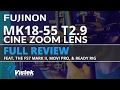 MK18-55mm Fujinon T2.9 obiettivo Cinema, Sony E-Mount video