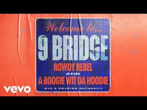 Rowdy Rebel, A Boogie Wit Da Hoodie - 9 Bridge (Official Audio)