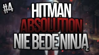 | Hitman: Absolution | NIE BĘDĘ NINJĄ | 04