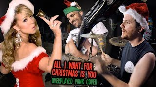 All I Want For Christmas is You (Mariah Carey Overplayed Punk Cover) - Kye Smith & Feff