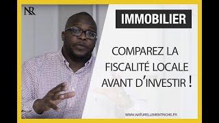 Immobilier : Comparez la fiscalité locale avant d'investir !