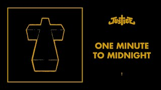 Justice - One Minute To Midnight - †