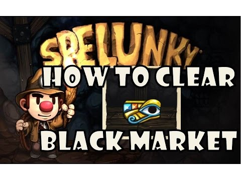 Spelunky Black Market Tutorial - Easy Strategy to Clear/Beat