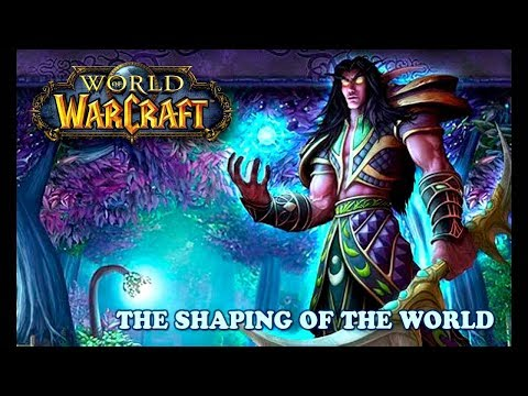 World of Warcraft - The Shaping of the World