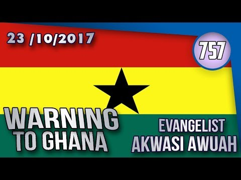 WARNING TO GHANA BY EVANGELIST AKWASI AWUAH