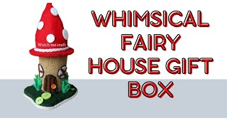 Watch me craft - whimsical fairy house gift box
