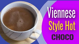 Viennese Style Hot Chocolate by: Chef Girlie