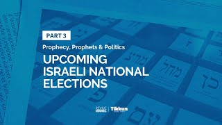Upcoming Israeli National Elections | Part 3