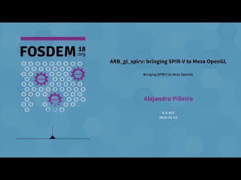 ARB_gl_spirv: bringing SPIR-V to Mesa OpenGL (FOSDEM 2018)