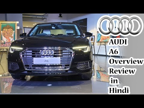 Audi A6 Overview Review in Hindi