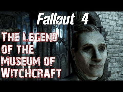 Fallout 4- The Legend of the Museum of Witchcraft