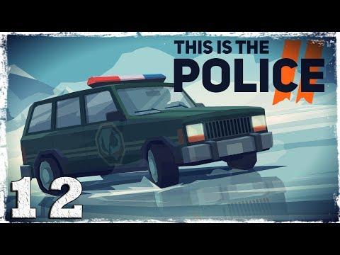 Смотреть прохождение игры This Is the Police 2. #12: Штурм.