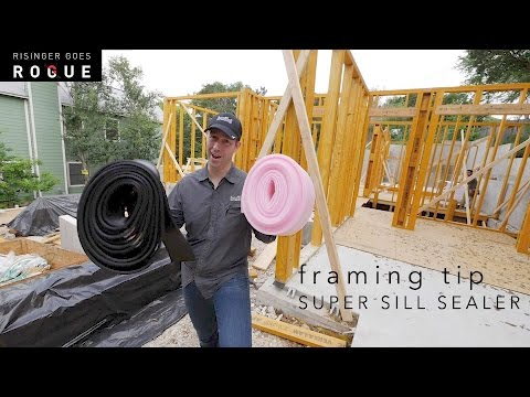 FRAMING TIP - Super Sill Sealer