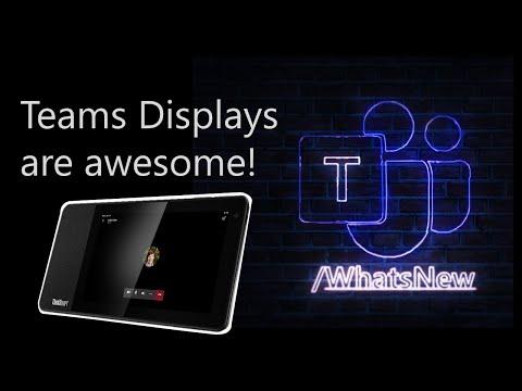 Teams Displays / What's New in Microsoft Teams