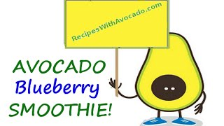 Avocado Blueberry Smoothie - It's So Delicious!