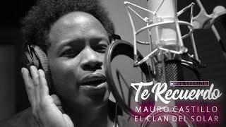 TE RECUERDO - Mauro Castillo ft. El Clan del Solar