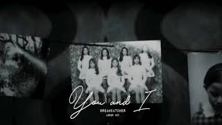 DREAMCATCHER - YOU AND I (lower key)