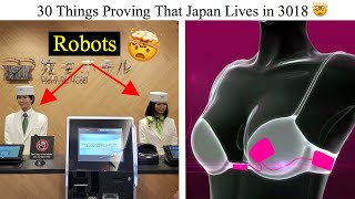 30 Things Proving That Japan Lives in 3018 Japan has always been an...