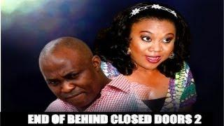 End Of Behind Closed Door 2 - Nigeria Nollywood Movie