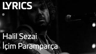 Halil Sezai - İçim Paramparça (Lyrics  Şarkı Sözleri)