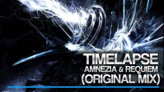 Amnezia & Requiem - Timelapse (Original Mix)