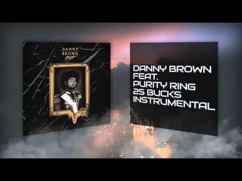Danny Brown ft. Purity Ring - 25 Bucks (Instrumental)