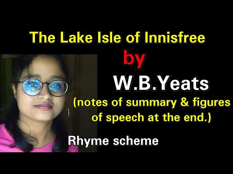 The Lake Isle Of Innisfree By W.B.Yeats    Explained In Hindi    Notes At The End   Rhyme Scheme  