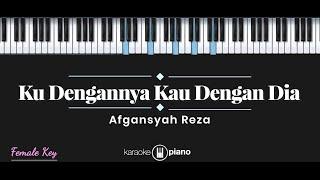 Download Ku Dengannya Kau Dengan Dia - Afgan (KARAOKE PIANO - FEMALE KEY)