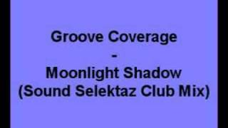 Groove Coverage - Moonlight Shadow (Sound Selektaz Club Mix)