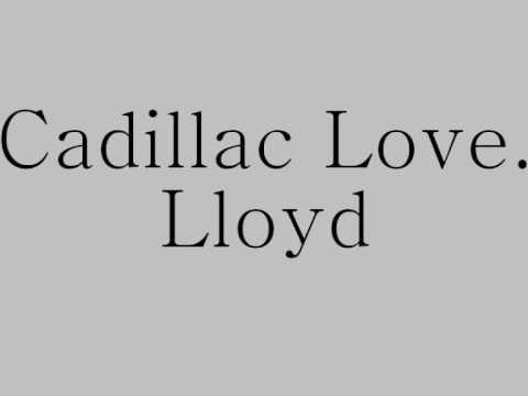 Cadillac Love; Lloyd