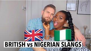 MOST HILARIOUS BRITISH VS NIGERIAN SLANGS