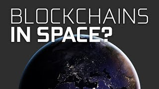 Blockchains in Space?