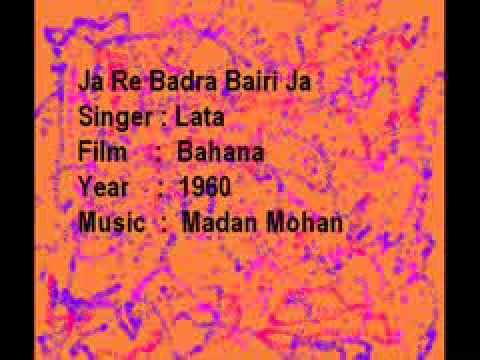 Ja Re Badra Bairi Ja-Lata-Bahana-Madan Mohan