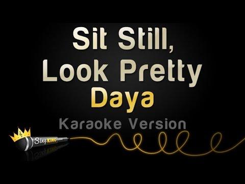 Daya  Sit Still, Look Pretty Karaoke Version